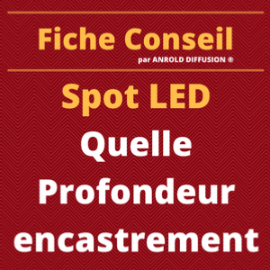 Surréaliste Spot LED : Quelle profondeur minimum d'encastrement ? CT-52