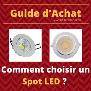 Comment choisir un spot LED encastrable.